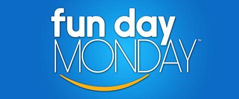 Fun Day Monday
